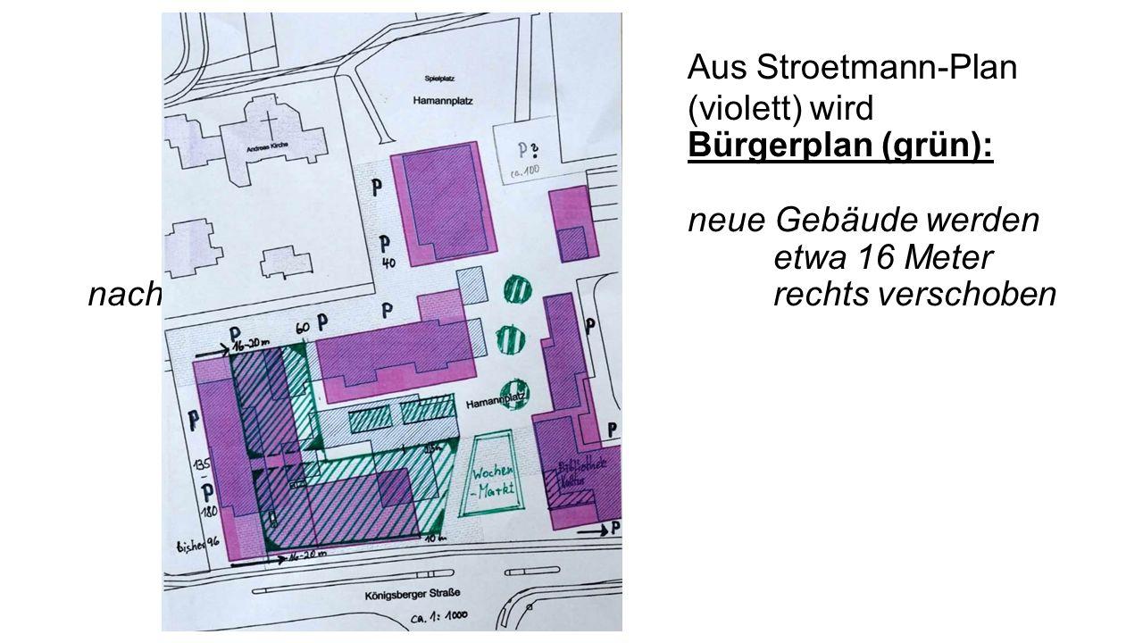 Aus Stroetmann-Plan. (violett) wird. Bürgerplan (grün):