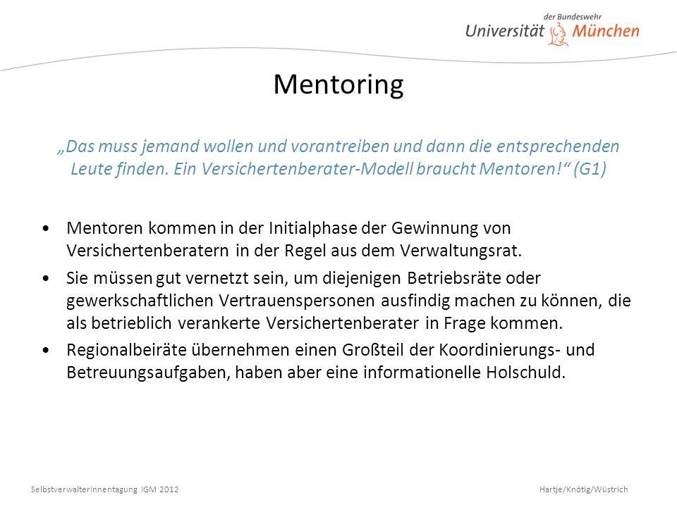"""Mentoring """"Das muss jemand wollen und vorantreiben und dann die entsprechenden Leute finden. Ein Versichertenberater-Modell braucht Mentoren! (G1)"""
