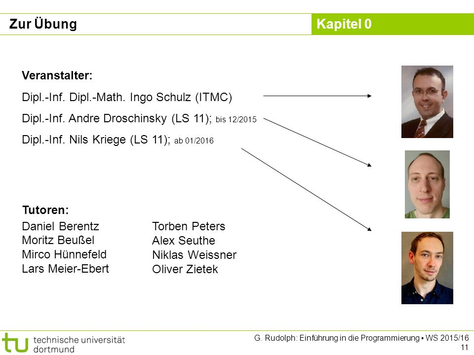 Zur Übung Veranstalter: Dipl.-Inf. Dipl.-Math. Ingo Schulz (ITMC)