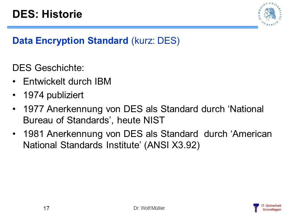 DES: Historie Data Encryption Standard (kurz: DES) DES Geschichte: