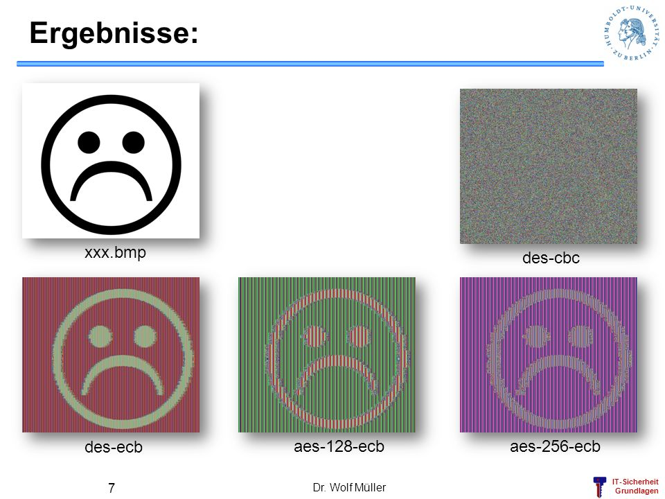Ergebnisse: xxx.bmp des-cbc des-ecb aes-128-ecb aes-256-ecb