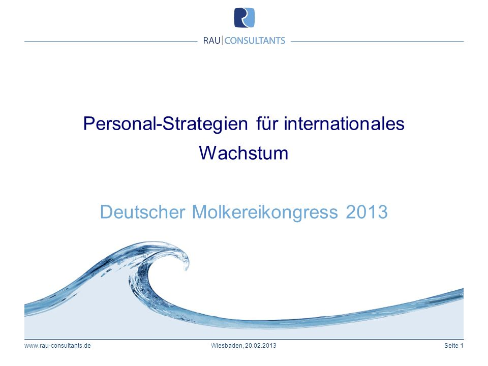 Personal-Strategien für internationales Wachstum Deutscher Molkereikongress 2013