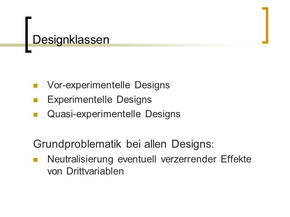 Designklassen Grundproblematik bei allen Designs: