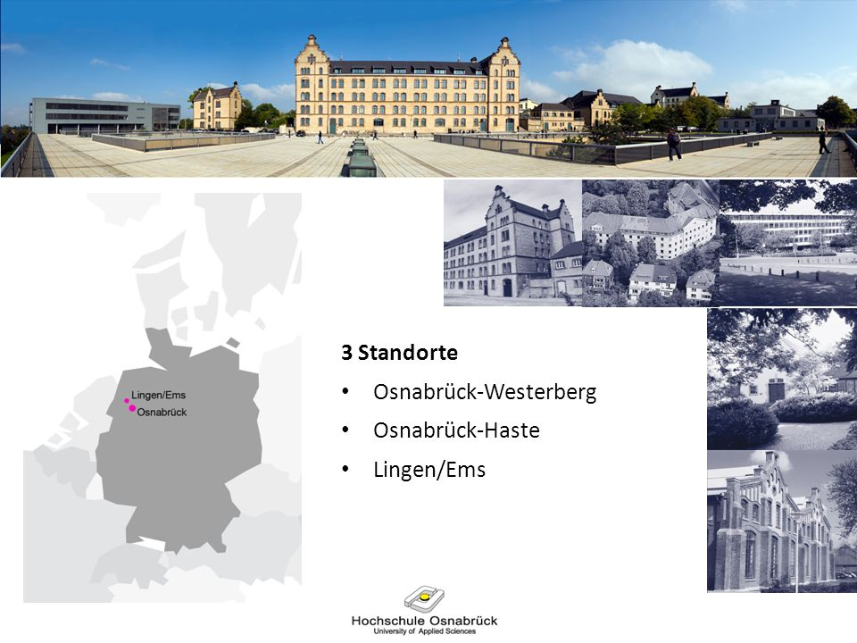 3 Standorte Osnabrück-Westerberg Osnabrück-Haste Lingen/Ems