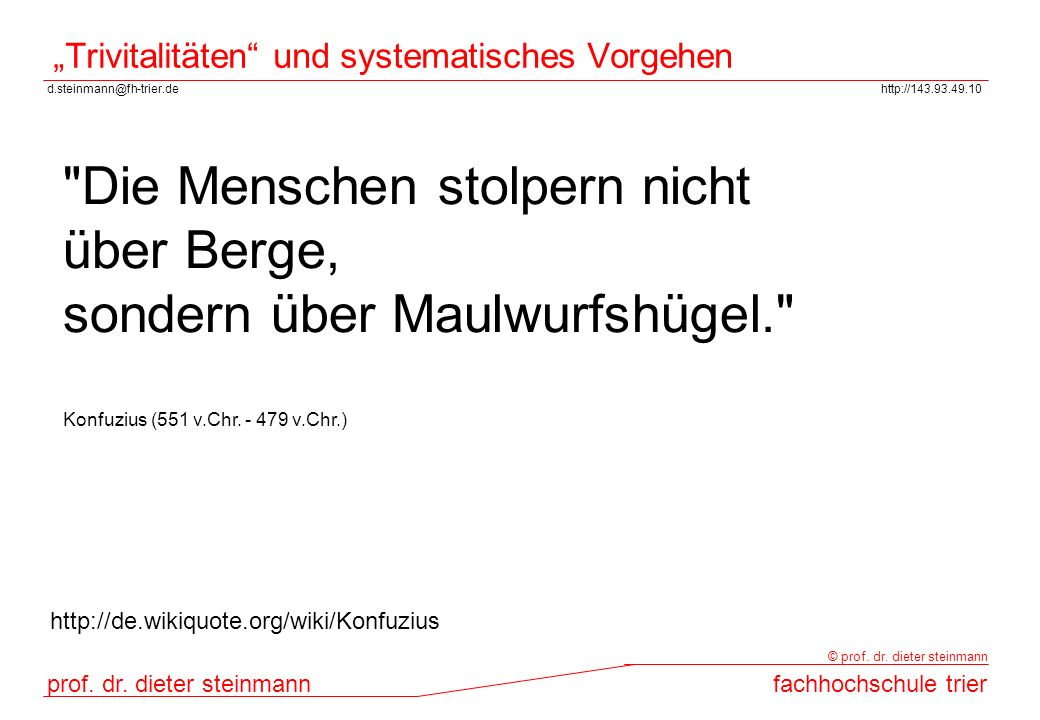 """""""Trivitalitäten und systematisches Vorgehen"""