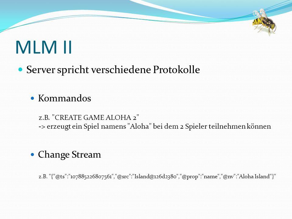 MLM II Server spricht verschiedene Protokolle Kommandos Change Stream