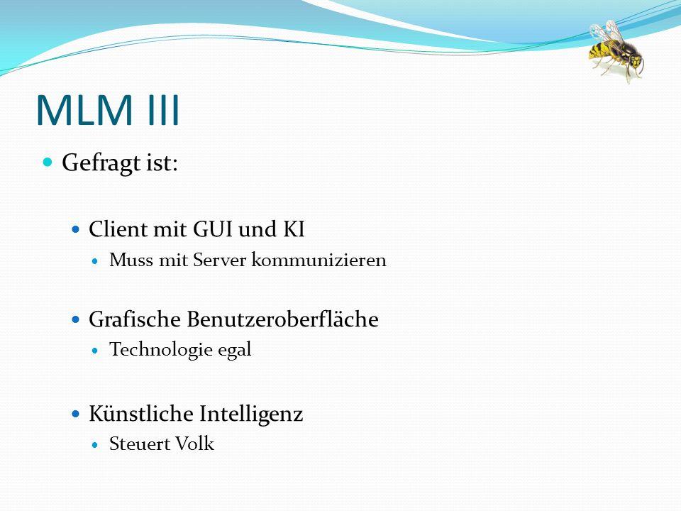 MLM III Gefragt ist: Client mit GUI und KI