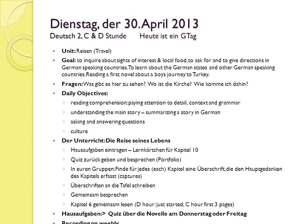 Dienstag, der 30. April 2013 Deutsch 2, C & D Stunde