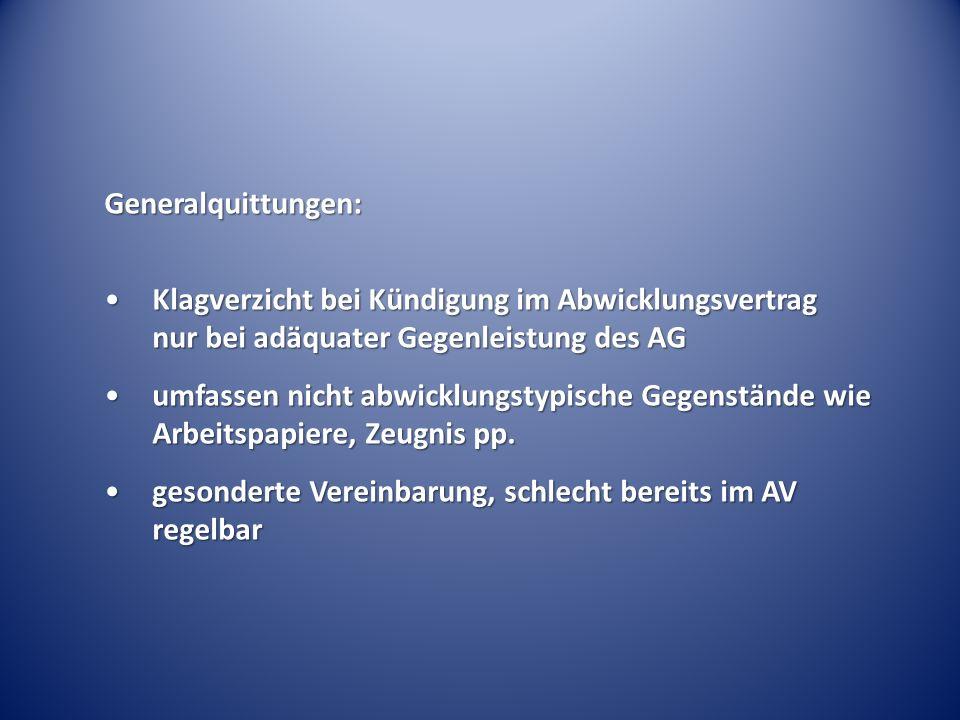 Generalquittungen: Klagverzicht bei Kündigung im Abwicklungsvertrag nur bei adäquater Gegenleistung des AG.