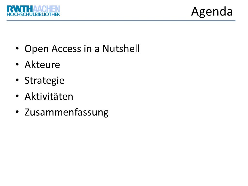 Agenda Open Access in a Nutshell Akteure Strategie Aktivitäten
