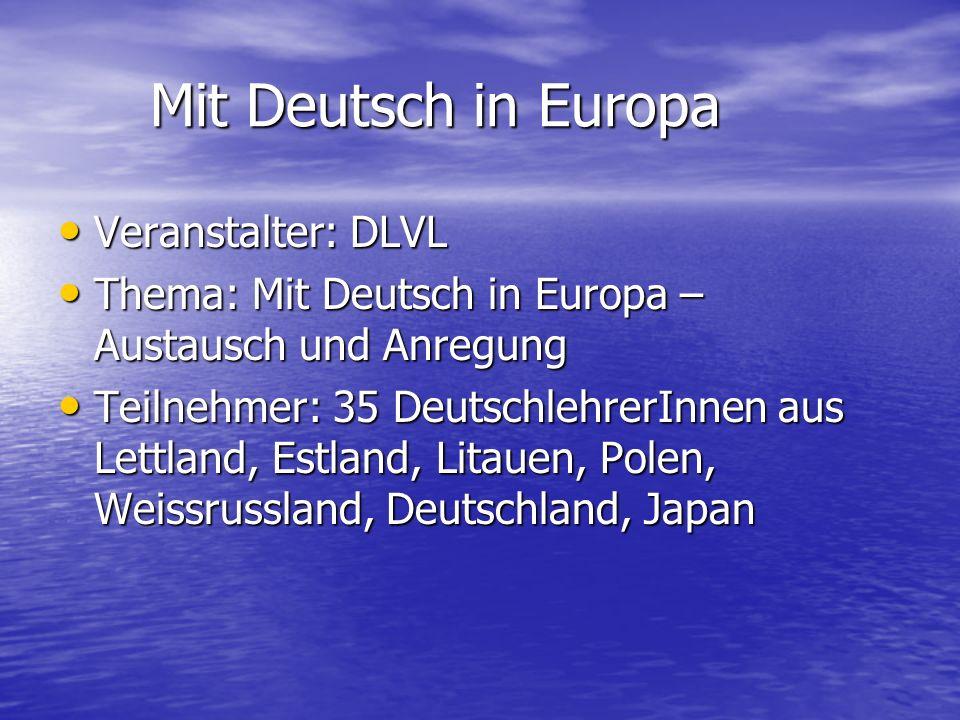 Mit Deutsch in Europa Veranstalter: DLVL