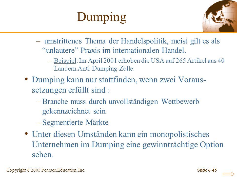Dumping umstrittenes Thema der Handelspolitik, meist gilt es als unlautere Praxis im internationalen Handel.