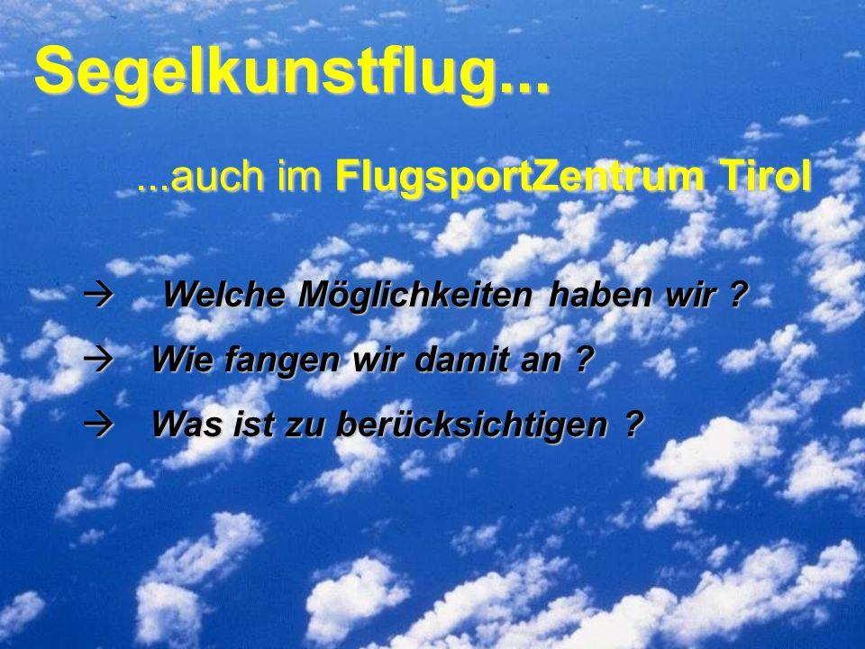 Segelkunstflug... ...auch im FlugsportZentrum Tirol