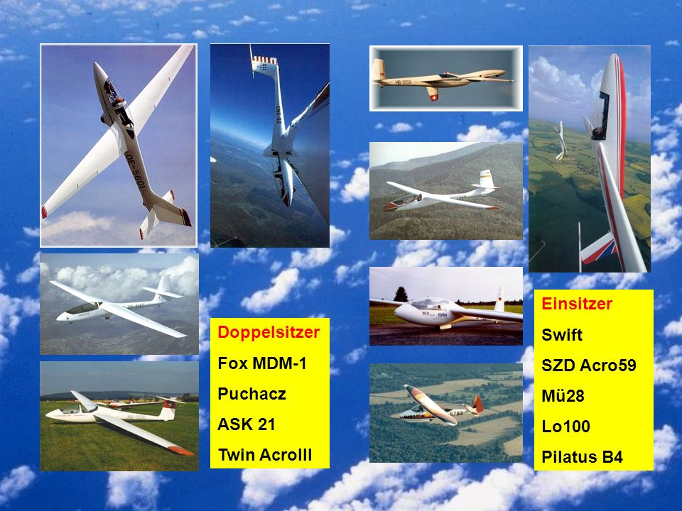 Einsitzer Swift SZD Acro59 Mü28 Lo100 Pilatus B4 Doppelsitzer Fox MDM-1 Puchacz ASK 21 Twin AcroIII