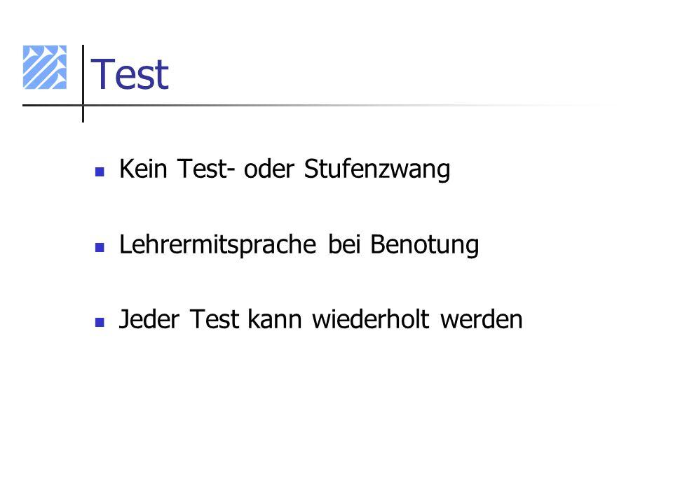Test Kein Test- oder Stufenzwang Lehrermitsprache bei Benotung
