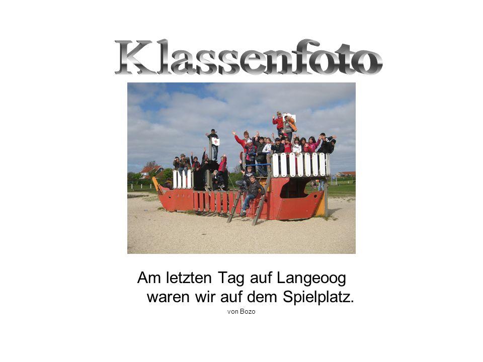Am letzten Tag auf Langeoog waren wir auf dem Spielplatz.