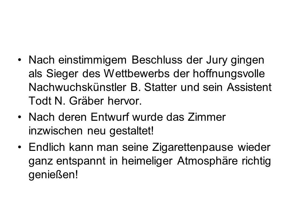Nach einstimmigem Beschluss der Jury gingen als Sieger des Wettbewerbs der hoffnungsvolle Nachwuchskünstler B. Statter und sein Assistent Todt N. Gräber hervor.