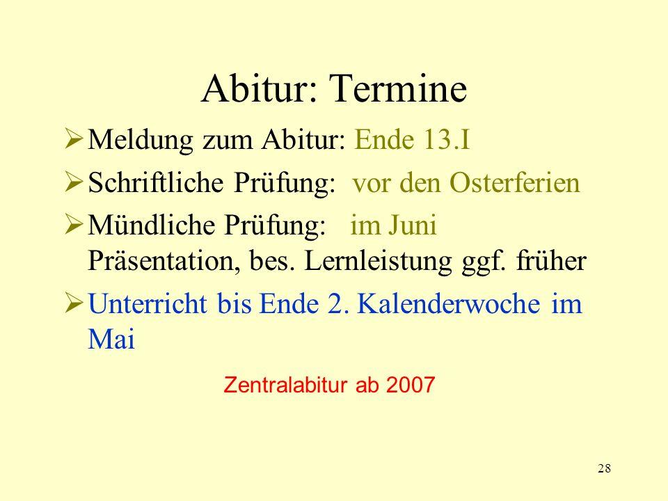 Abitur: Termine Meldung zum Abitur: Ende 13.I