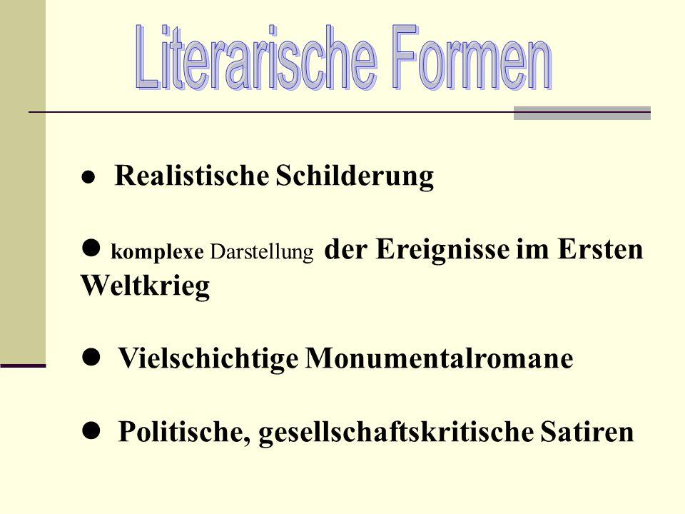 Literarische Formen Realistische Schilderung. komplexe Darstellung der Ereignisse im Ersten Weltkrieg.