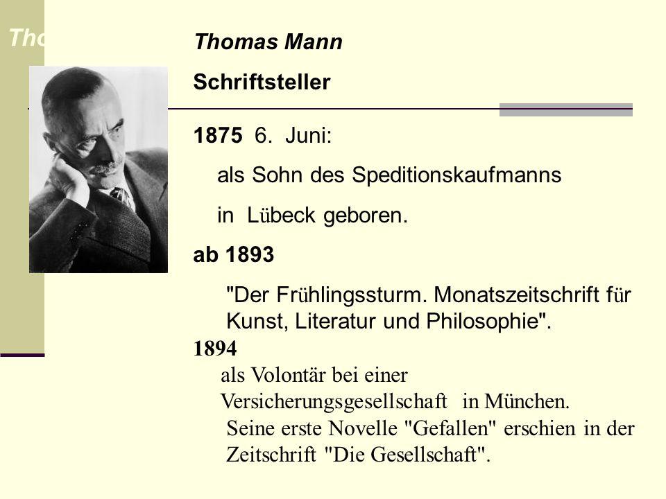 Thomas Mann Thomas Mann Schriftsteller 1875 6. Juni: