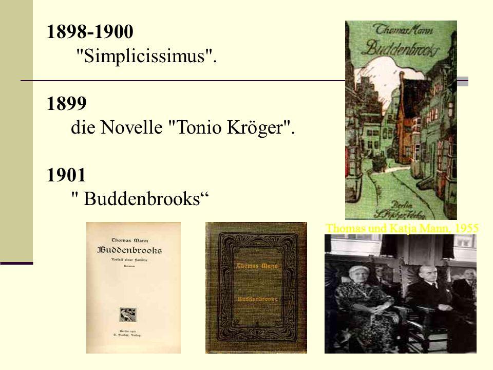 die Novelle Tonio Kröger . 1901 Buddenbrooks