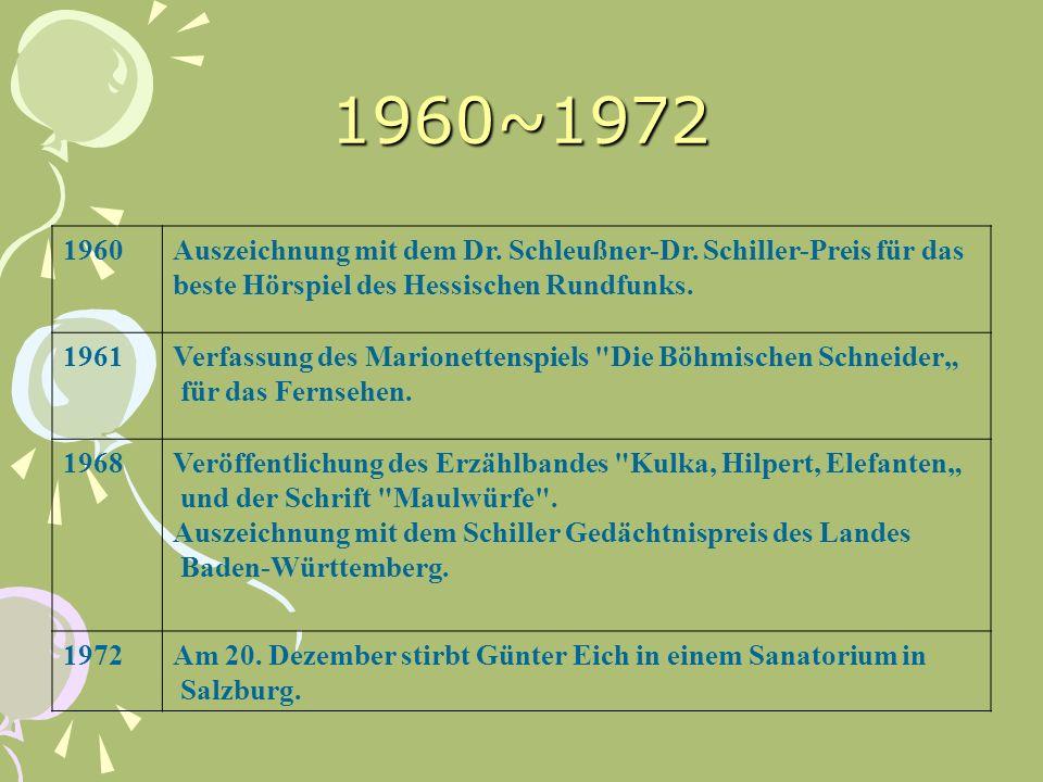 1960~1972 1960. Auszeichnung mit dem Dr. Schleußner-Dr. Schiller-Preis für das. beste Hörspiel des Hessischen Rundfunks.