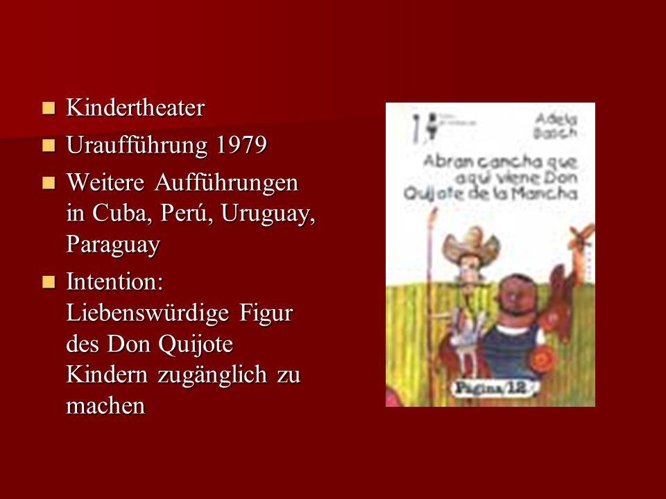 Kindertheater Uraufführung 1979. Weitere Aufführungen in Cuba, Perú, Uruguay, Paraguay.