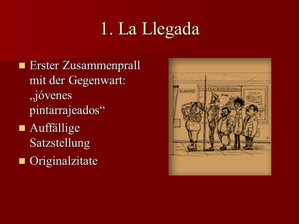 """1. La Llegada Erster Zusammenprall mit der Gegenwart: """"jóvenes pintarrajeados Auffällige Satzstellung."""
