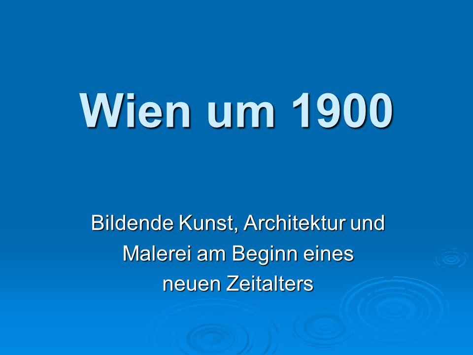Wien um 1900 Bildende Kunst, Architektur und Malerei am Beginn eines