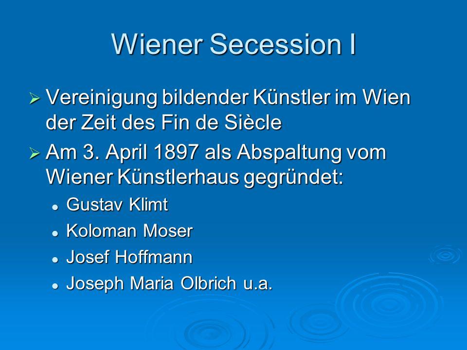 Wiener Secession I Vereinigung bildender Künstler im Wien der Zeit des Fin de Siècle.