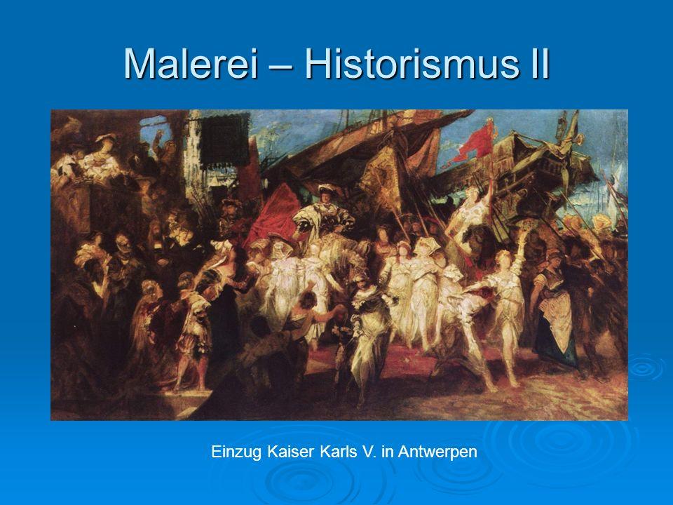 Malerei – Historismus II