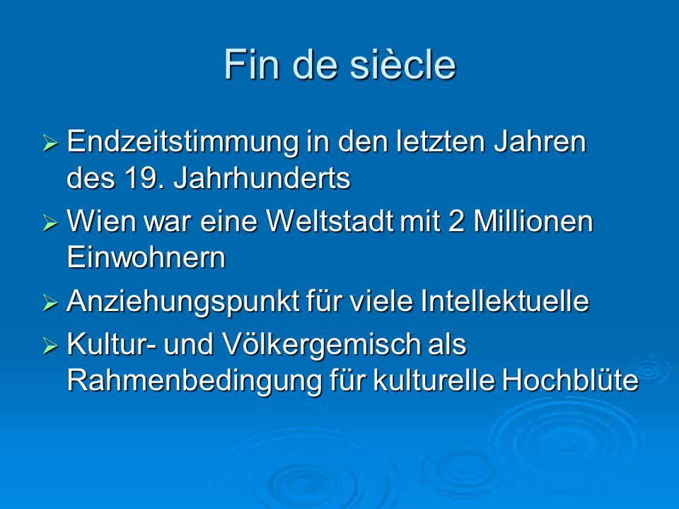 Fin de siècle Endzeitstimmung in den letzten Jahren des 19. Jahrhunderts. Wien war eine Weltstadt mit 2 Millionen Einwohnern.