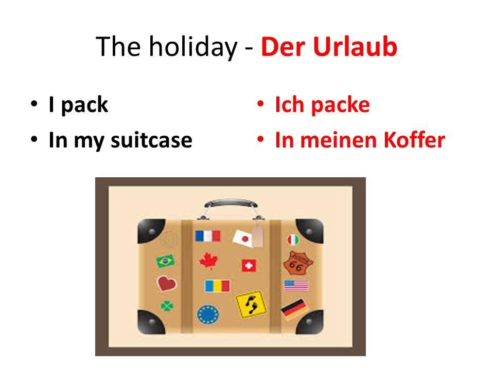 The holiday - Der Urlaub