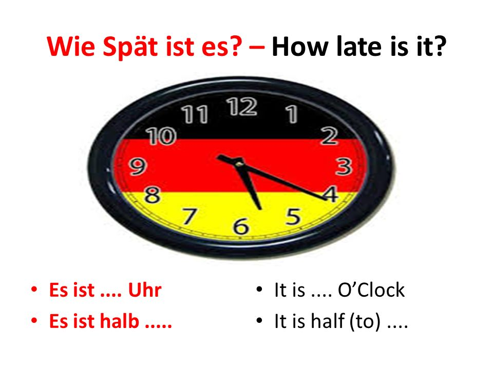 Wie Spät ist es – How late is it