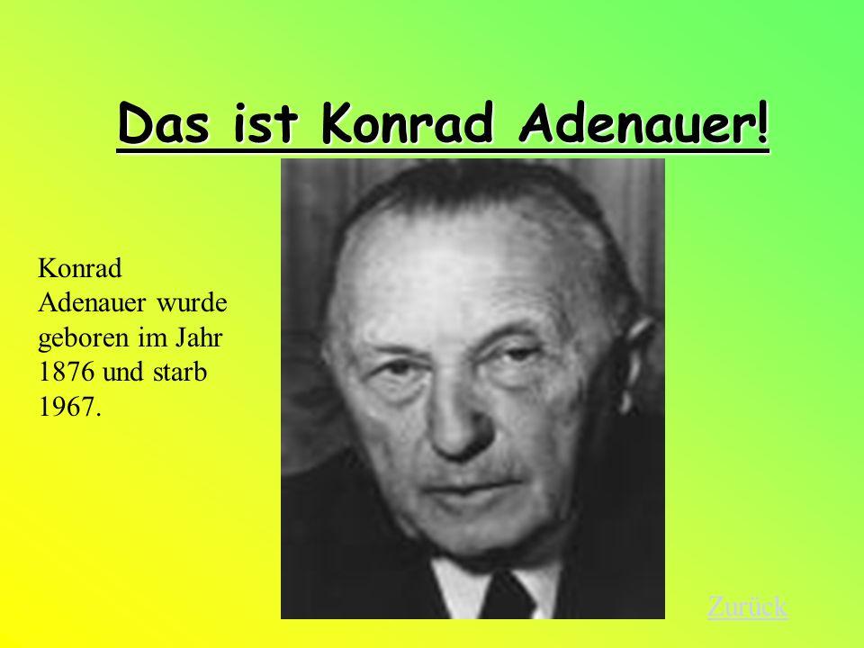 Das ist Konrad Adenauer!