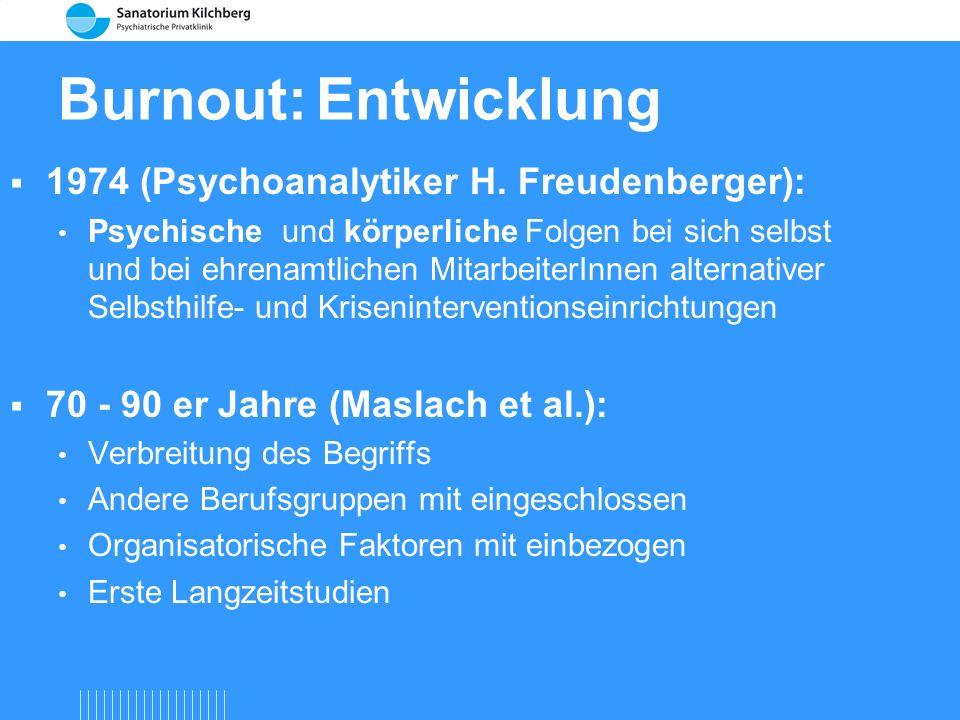 Burnout: Entwicklung 1974 (Psychoanalytiker H. Freudenberger):