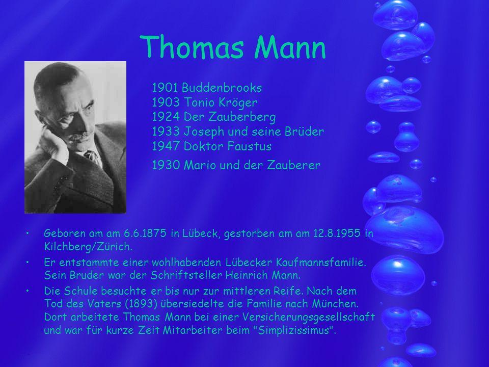 Thomas Mann 1901 Buddenbrooks 1903 Tonio Kröger 1924 Der Zauberberg