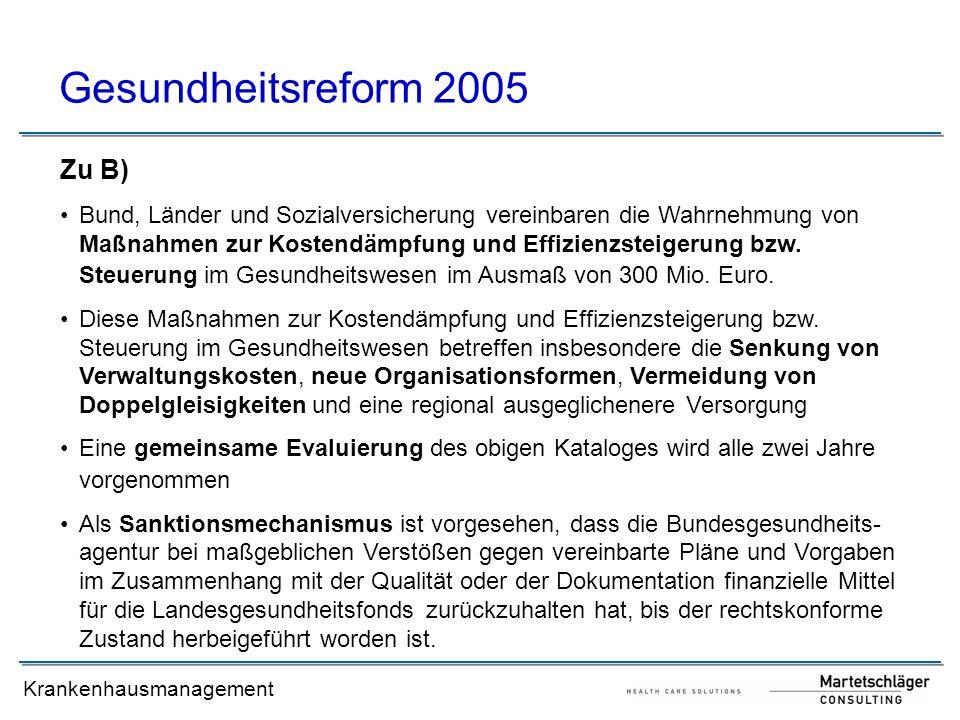 Gesundheitsreform 2005 Zu B)