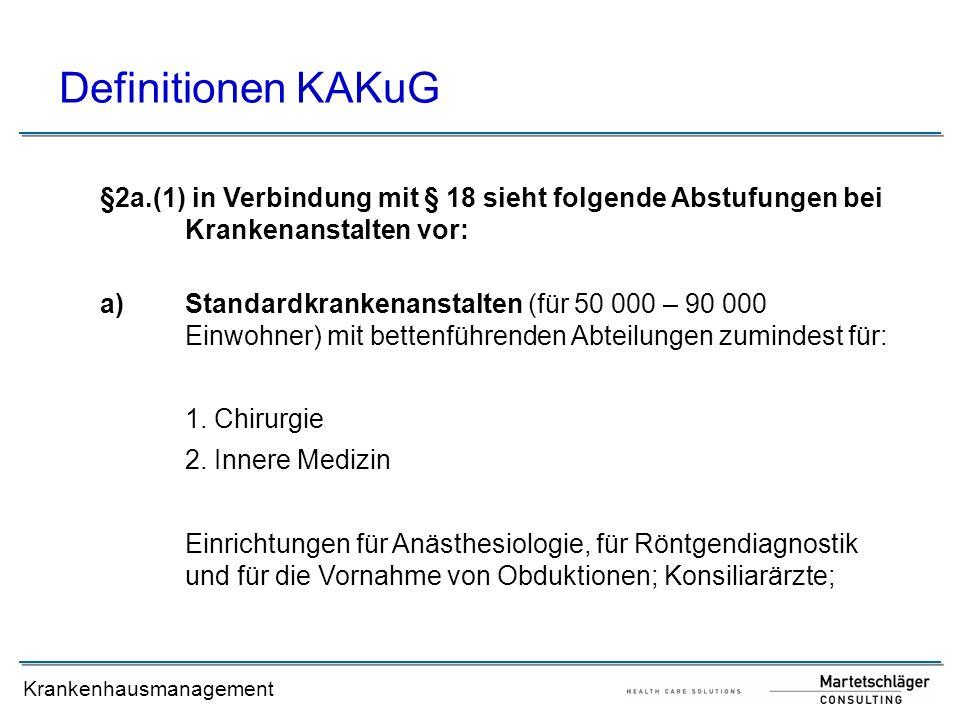 Definitionen KAKuG§2a.(1) in Verbindung mit § 18 sieht folgende Abstufungen bei Krankenanstalten vor: