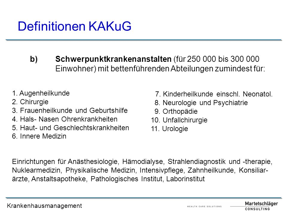Definitionen KAKuG Schwerpunktkrankenanstalten (für 250 000 bis 300 000 Einwohner) mit bettenführenden Abteilungen zumindest für:
