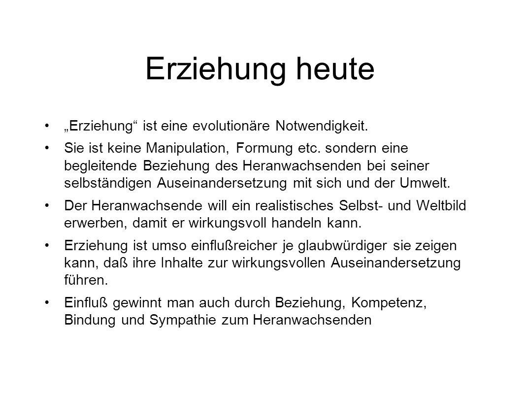 """Erziehung heute """"Erziehung ist eine evolutionäre Notwendigkeit."""