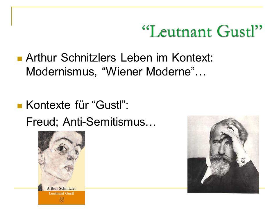 Leutnant Gustl Arthur Schnitzlers Leben im Kontext: Modernismus, Wiener Moderne … Kontexte für Gustl :