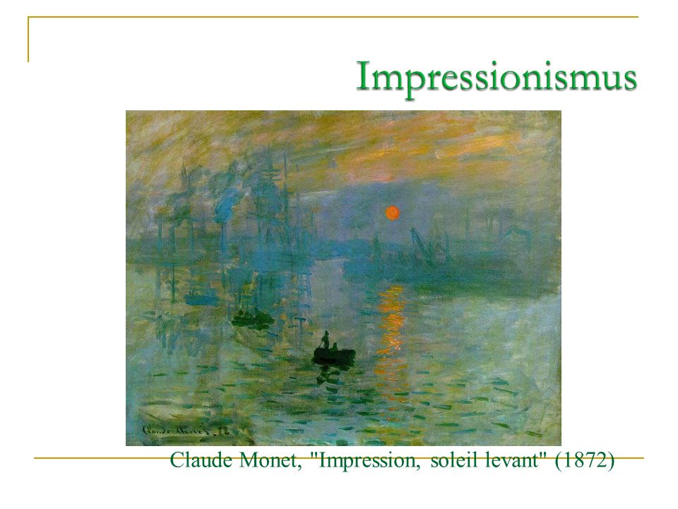 Impressionismus Claude Monet, Impression, soleil levant (1872)