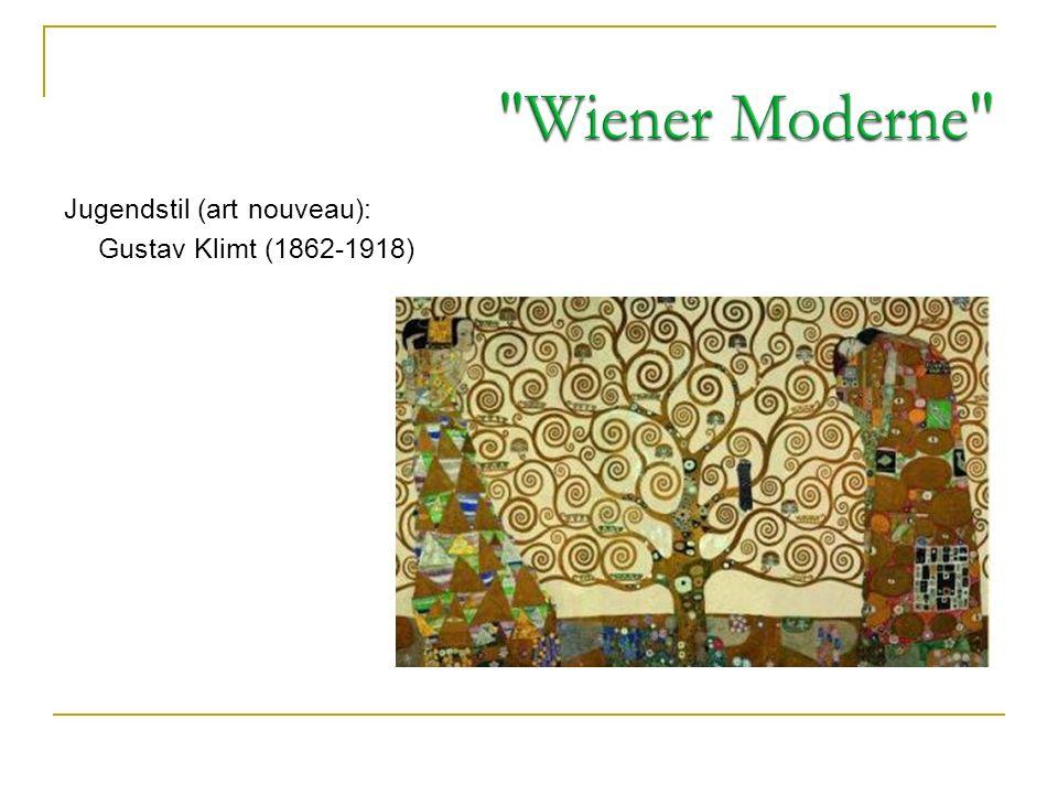 Wiener Moderne Jugendstil (art nouveau): Gustav Klimt (1862-1918)
