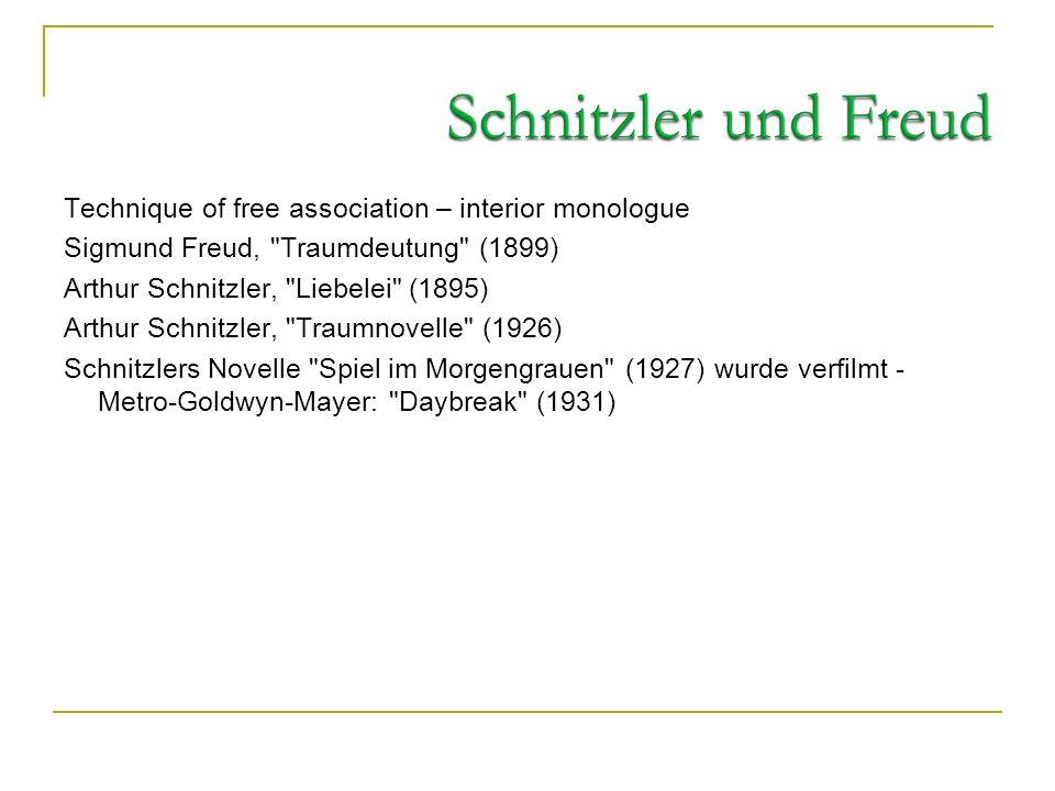 Schnitzler und FreudTechnique of free association – interior monologue. Sigmund Freud, Traumdeutung (1899)