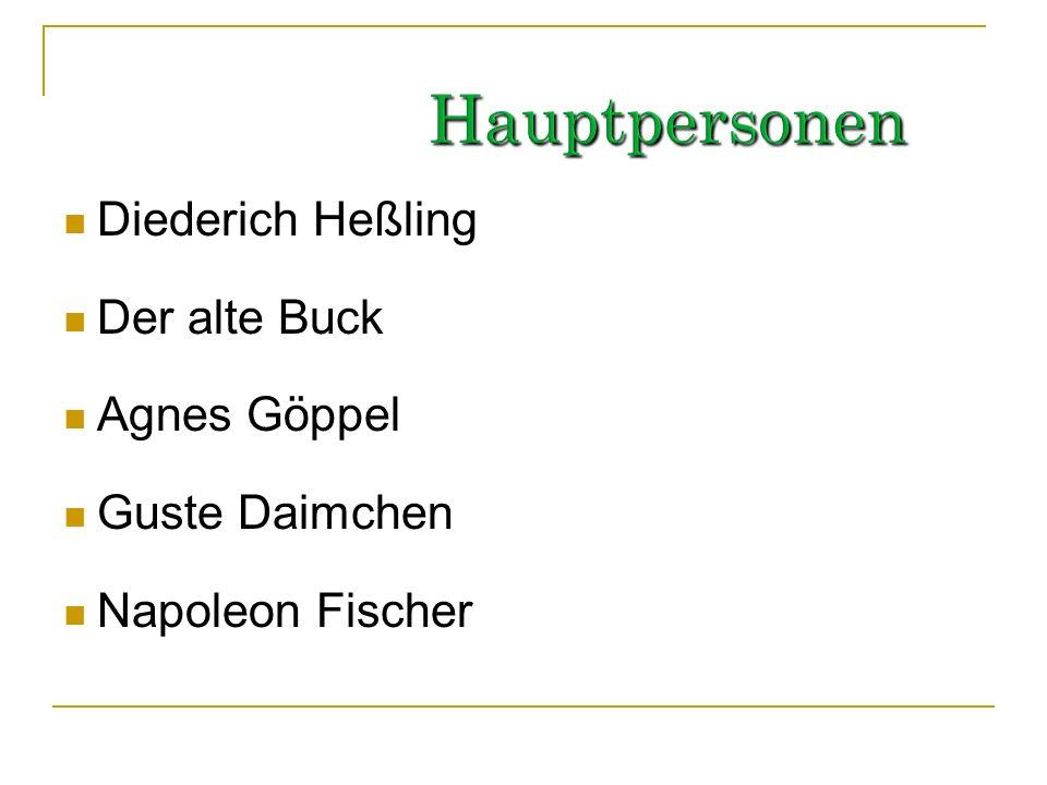 Hauptpersonen Diederich Heßling Der alte Buck Agnes Göppel