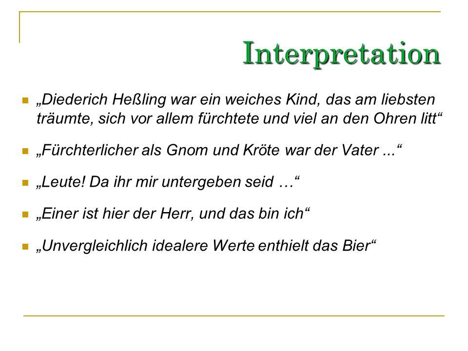 """Interpretation""""Diederich Heßling war ein weiches Kind, das am liebsten träumte, sich vor allem fürchtete und viel an den Ohren litt"""