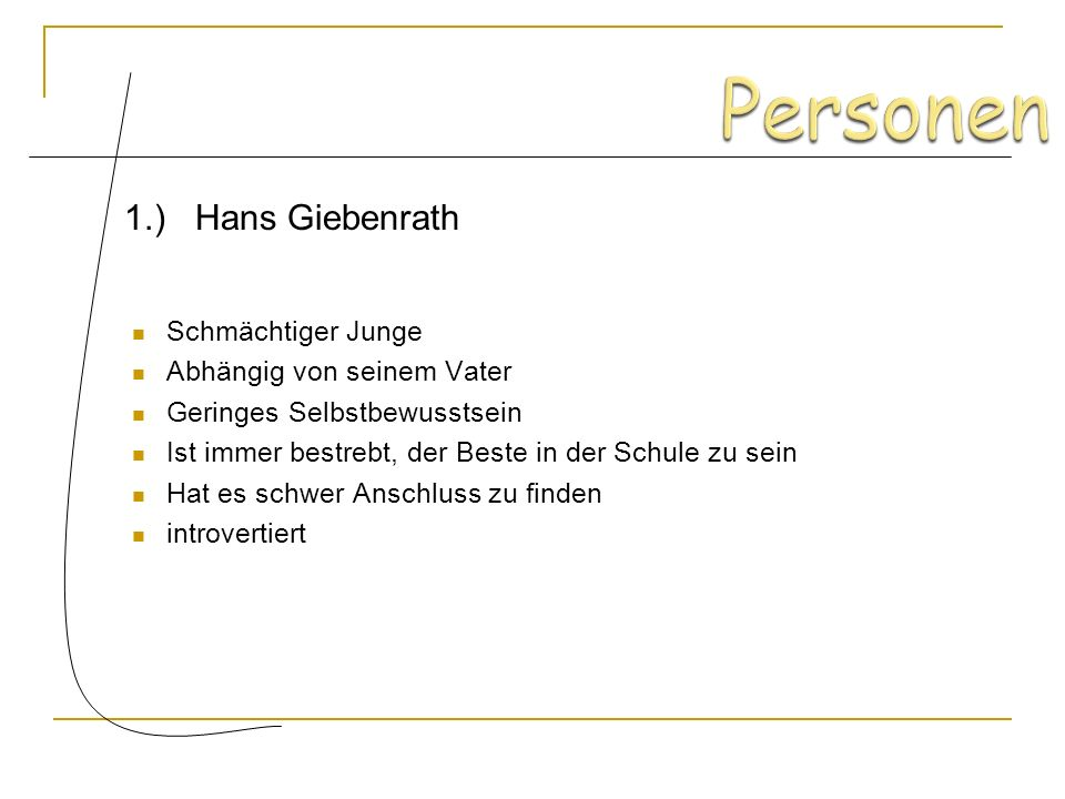 Personen 1.) Hans Giebenrath Schmächtiger Junge