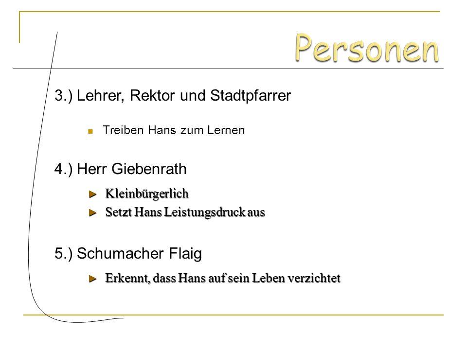 Personen 3.) Lehrer, Rektor und Stadtpfarrer 4.) Herr Giebenrath
