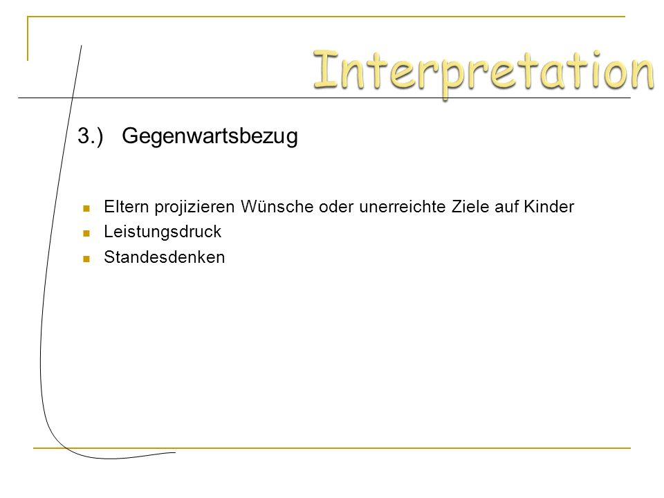 Interpretation 3.) Gegenwartsbezug